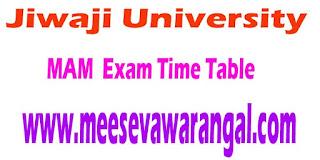 Jiwaji University MAM 4th Sem Sept- 2016 Revised Exam Time Table