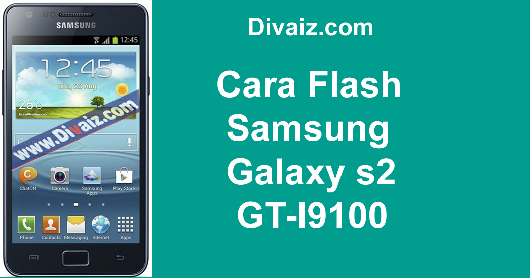 Cara & Tutorial Flashing Samsung Galaxy S2 GT-I9100 Firmware Bahasa Indo