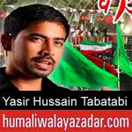 https://www.humaliwalyazadar.com/2018/09/yasir-hussain-tabatabi-nohay-2019.html