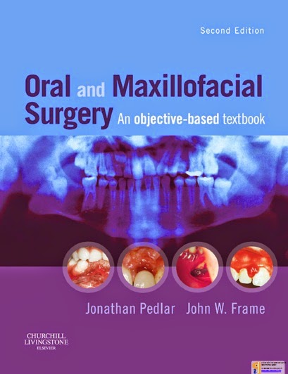 Oral and Maxillofacial Surgery - An Objective-based Textbook- J.Pedlar,J.Frame - 2nd.ed © 2007.pdf