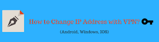 change IP with VPN. Android, MAC, Windows