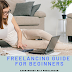 Complete Freelancing Guide for Beginners: Earn money as a Freelancer