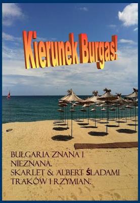 """Zapowiedź """"Bułgaria znana i nieznana: Kierunek Burgas!"""" Skarlet i Albert"""