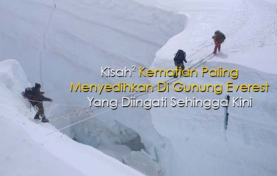 12 Kematian Paling Popular Di Gunung Everest