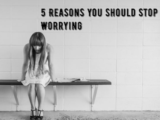 Reasons to stop worrying.