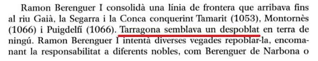 """Tarragona estaba casi despoblada en el s.XI, pero nos hemos de creer que centuria y media después ya estaba llena de gente para """"repoblar"""" Valencia"""
