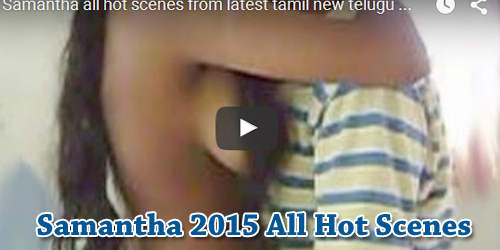 Watch Samantha 2015 All Hot Scenes