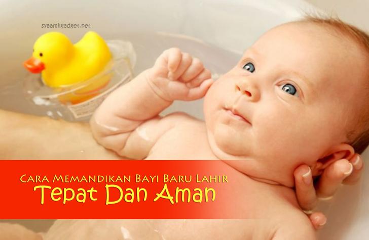 Cara Memandikan Bayi Baru Lahir Tepat Dan Aman