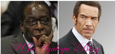 Give Up we are Presidents not Monarchs!- President of Botswana lashes out at embattled Mugabe