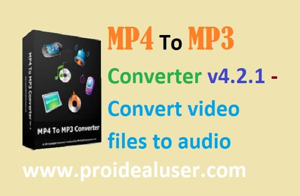 MP4 To MP3 Converter v4.2.1 Convert Video Files To Audio
