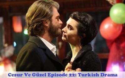 Episode 22 Cesur Ve Guzel (Brave and Beautiful) | Full Synopsis