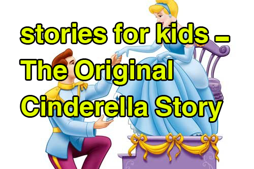 Stories For Kids The Original Cinderella Story