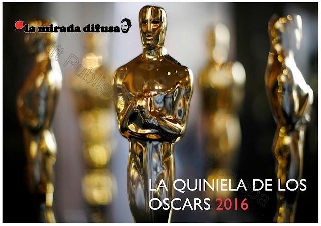 LA QUINIELA DIFUSA DE LOS OSCARS 2016 (ACTUALIZACIÓN POST-OSCARS)