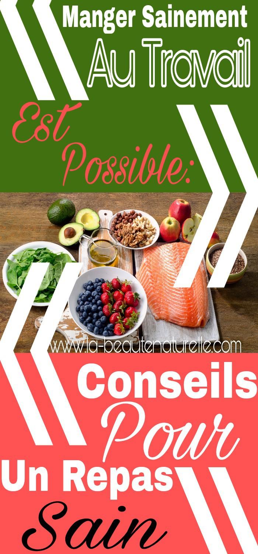 Manger sainement au travail est possible: Conseils pour un repas sain
