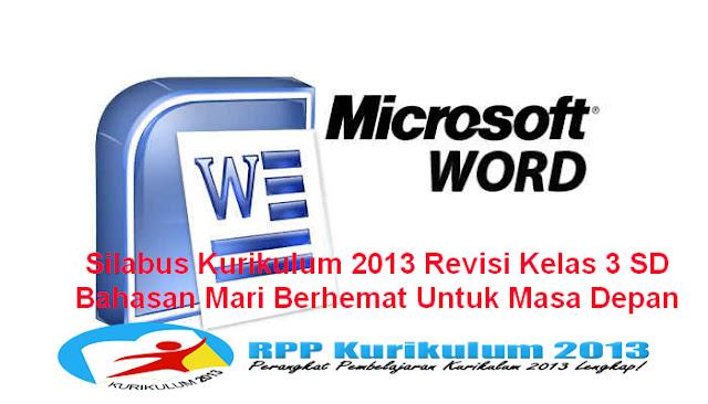 Silabus Kurikulum 2013 Revisi Kelas 3 SD Bahasan Mari Berhemat Untuk Masa Depan