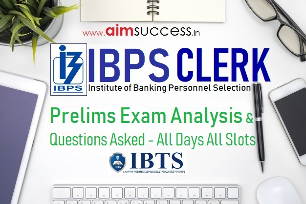 IBPS Clerk Prelims Exam Analysis and Questions Asked - All Days All Slots