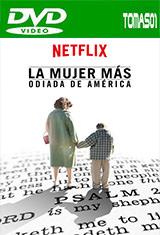 La mujer más odiada de America (Netflix) (2017) DVDRip