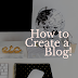 How to Create a Blog, and begin Blogging!