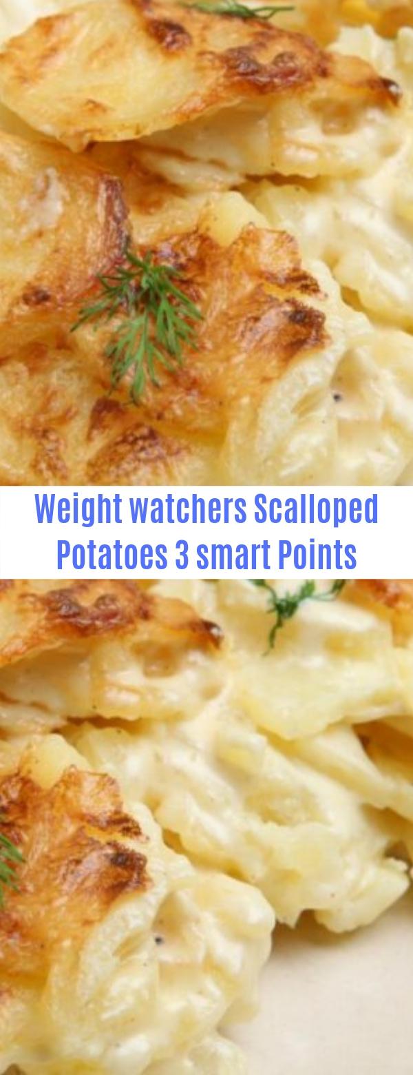 Weight Watchers Scalloped Potatoes 3 smart Points