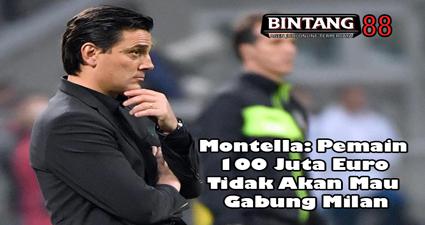 Montella: Pemain 100 Juta Euro Tidak Akan Mau Gabung Milan