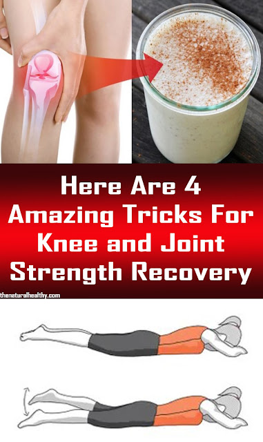 Here Are 4 Amazing Tricks For Knee and Joint Strength Recovery #Health #Medical