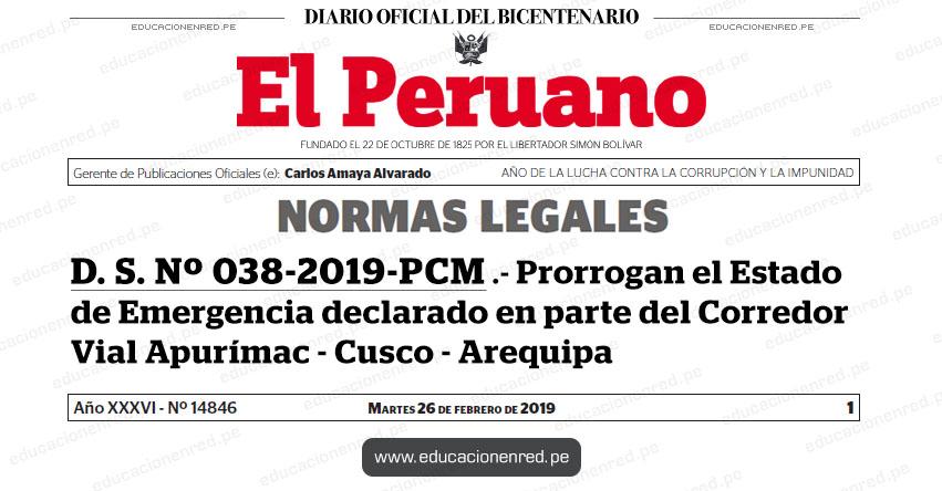 D. S. Nº 038-2019-PCM - Prorrogan el Estado de Emergencia declarado en parte del Corredor Vial Apurímac - Cusco - Arequipa - www.pcm.gob.pe