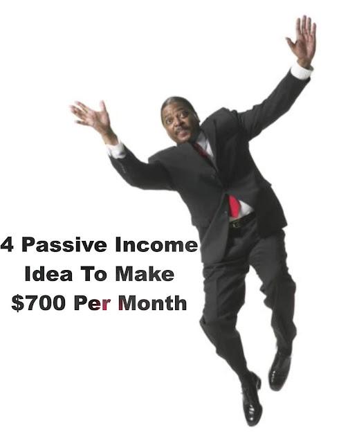 4 Passive Income Idea To Make $700 Per Month