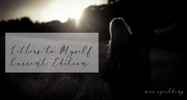 Letters to Myself: Current Edition