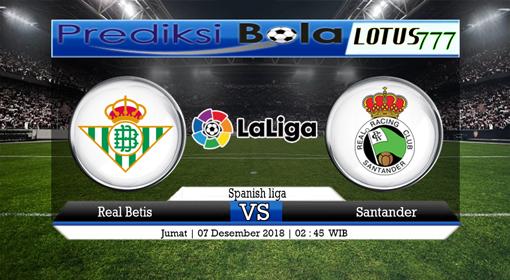 PREDIKSI SKOR Real Betis vs Santander 07 DESEMBER 2018
