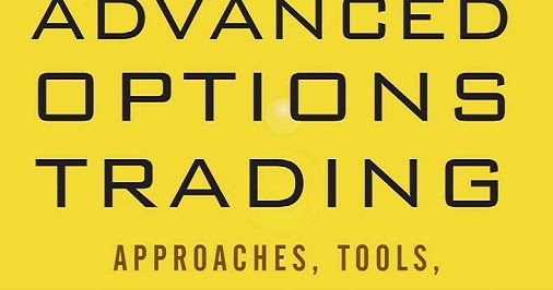 Advanced options trading approaches tools and techniques