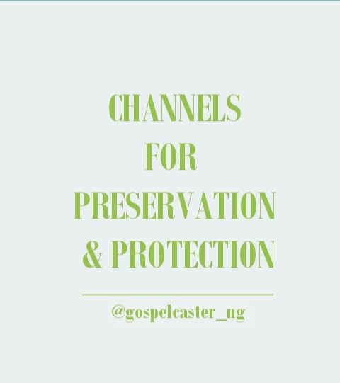 Five Channels For Preservation and Protection