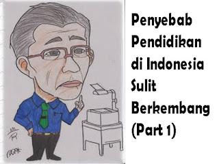 Penyebab Pendidikan di Indonesia Sulit Berkembang (Part 1)