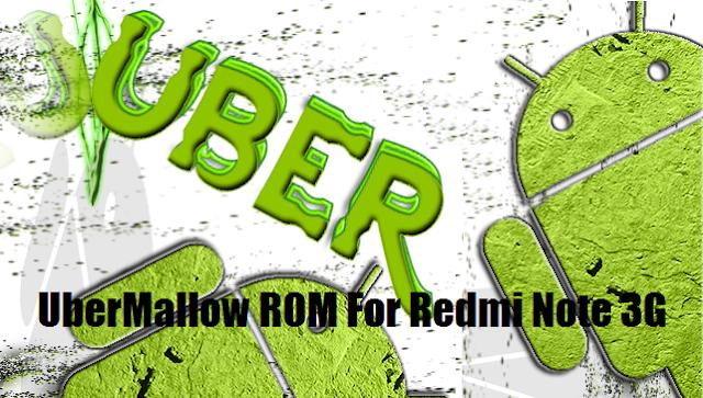 [6.0.1] UberMallow ROM for Xioami Redmi Note 3G[MT6592]