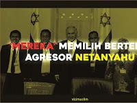 'Mereka' Memilih Bertemu Agresor Netanyahu