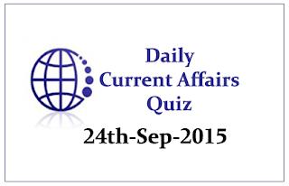 Current Affairs Quiz- 24th September 2015