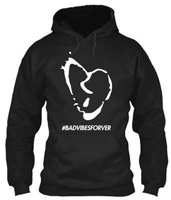 Bad Vibes Forever T Shirt Hoodie Sweatshirt Jacket Tank Tops Shirts