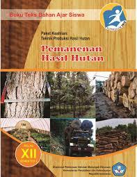 Download  Buku Paket Materi Pemanenan Hasil Hutan 6 Kelas XII Kurikulum 2013 PDF - Cerpen45