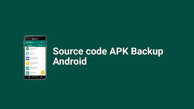 Source Code APK Backup v1.2- Android App