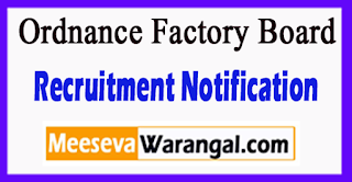 OFB Ordnance Factory Board Recruitment Notification 2017 ast Date 10-07-2017