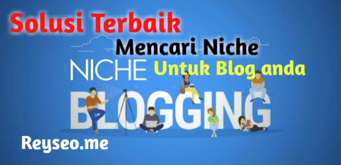 Solusi Terbaik Mencari Niche Untuk Blog Anda