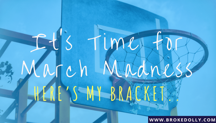 It's Time for March Madness! Here's My Bracket..