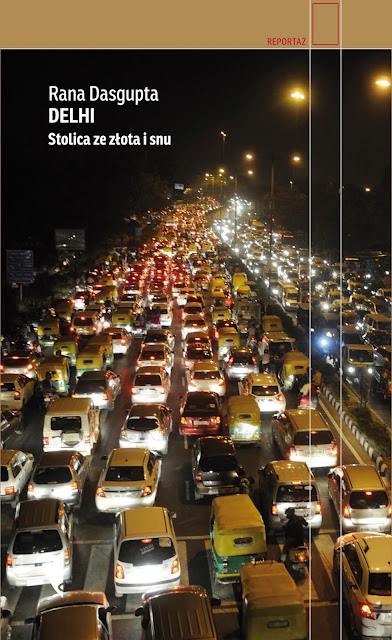 Delhi. Stolica ze złota i snu - Rana Dasgupta