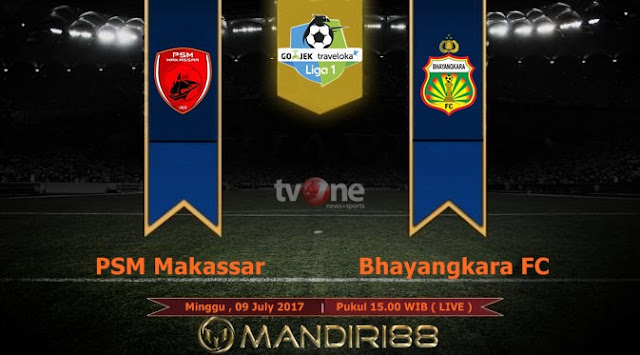 Prediksi Bola : PSM Makassar Vs Bhayangkara FC , Minggu 09 July 2017 Pukul 15.00 WIB @ TVONE