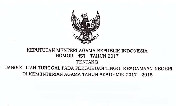 Berikut ini adalah berkas Keputusan Menteri Agama No KMA Nomor 157 Tentang Uang Kuliah Tunggal Pada PTKIN Tahun Akademik 2017-2018