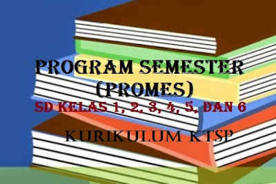 Download Promes Program Semester 2 Kelas 1-6 SD