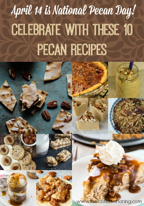 Celebrate National Pecan Day on April 14th with these 10 Pecan Recipes #pecan #recipe #roundup