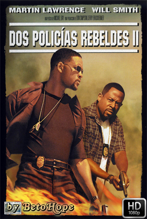 Dos Policias Rebeldes 2 (Bad Boys 2) [1080p] [Latino-Ingles] [MEGA]