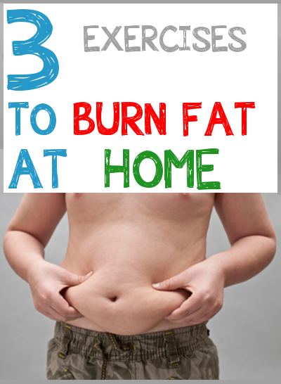 3 Exercises to Burn Fat at Home