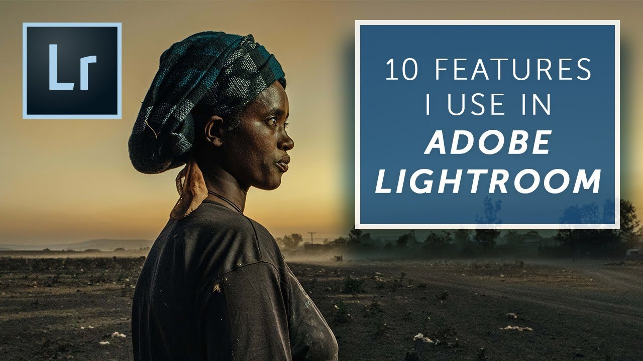 10 LIGHTROOM Features You Should Use EVERYDAY