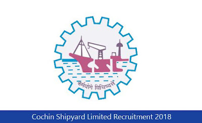 Cochin Shipyard Limited Recruitment 2018